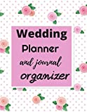 Wedding Planner and Journal Organizer: A Step-by-Step Guide to Creating the Wedding You Want with the Budget You've Got (without Losing Your Mind in the Process)