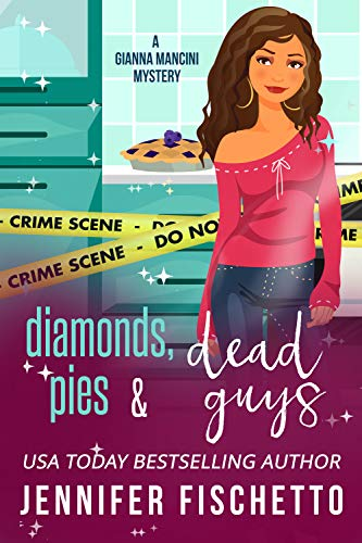 Diamonds, Pies & Dead Guys (Gianna Mancini Mysteries Book 5) by [Jennifer Fischetto]