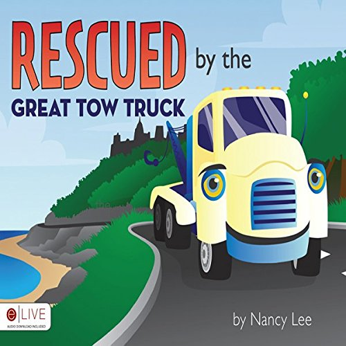 Rescued By The Great Tow Truck audiobook cover art