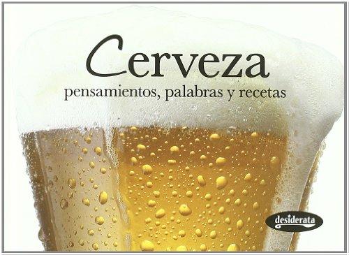 Cerveza : pensamientos, palabras y recetas (Sabores)
