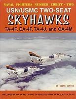 USN/USMC Two-Seat Skyhawks: Ta-4f, Ea-4f, Ta-4j, and Oa-4m (Naval Fighters)