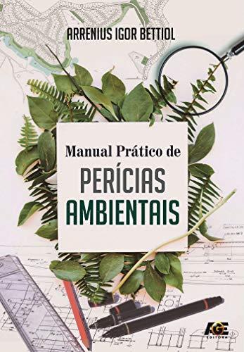 Manual prático de perícias ambientais (Portuguese Edition)