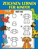Zeichnen lernen für Kinder: Tiere einfach zeichnen lernen Schritt für Schritt - Das große Lernbuch für Kleinkinder, Kindergarten, Vorschulkinder - Für Mädchen und Jungen ab 4 Jahren