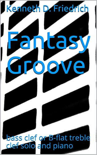 Fantasy Groove: bass clef or B-flat treble clef solo and piano (English Edition)