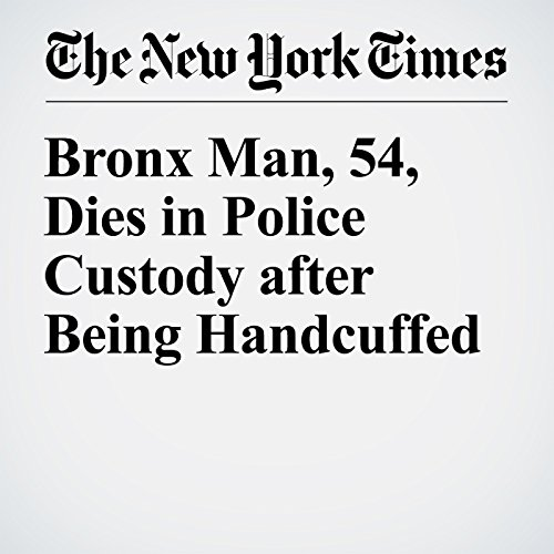 Bronx Man, 54, Dies in Police Custody after Being Handcuffed cover art