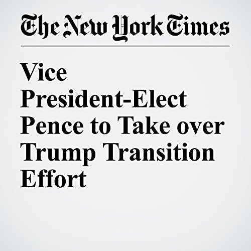 Vice President-Elect Pence to Take over Trump Transition Effort cover art