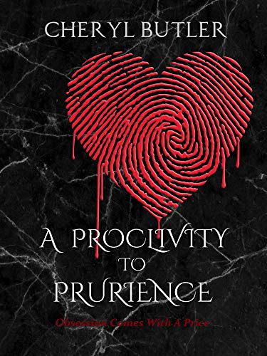 A Proclivity To Prurience by Cheryl Butler ebook deal
