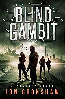Blind Gambit: A GameLit novel by [Jon Cronshaw]