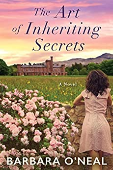 The Art of Inheriting Secrets: A Novel by [Barbara O'Neal]