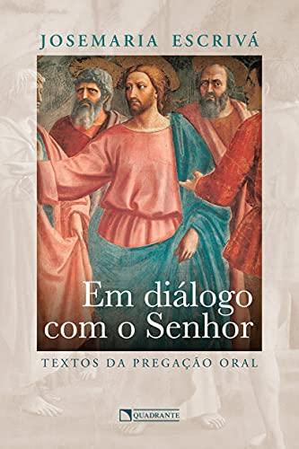 Em diálogo com o Senhor: Textos da pregação oral
