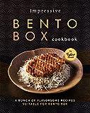 Impressive Bento Box Cookbook: A Bunch of Flavorsome Recipes Suitable for Bento Box (English Edition)