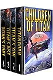 Children of Titan Series: Books 1-4: (A Space Opera Thriller Box Set) (English Edition)