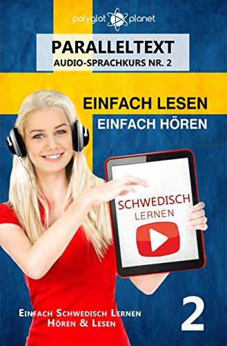 Schwedisch Lernen - Einfach Lesen | Einfach Hören | Paralleltext - Schwedisch Audio-Sprachkurs Nr. 2: Schwedisch Lernen mit Einfachen Audio & Einfachen ... LESEN | EINFACH HÖREN | EINFACH LERNEN)