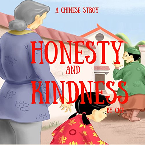 A Chinese Story: Honesty and Kindness audiobook cover art