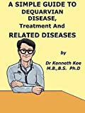 A Simple Guide to DeQuervain Disease, Treatment and Related Diseases (A Simple Guide to Medical Conditions)