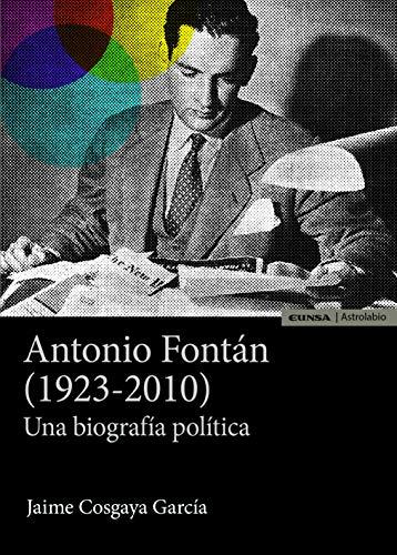 Antonio Fontán (1923-2010): Una biografía política (Astrolabio Ciencias Sociales)