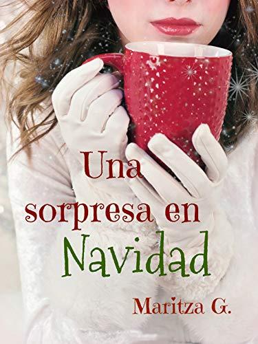 Una sorpresa en Navidad... eBook: G., Maritza: Amazon.es: Tienda ...