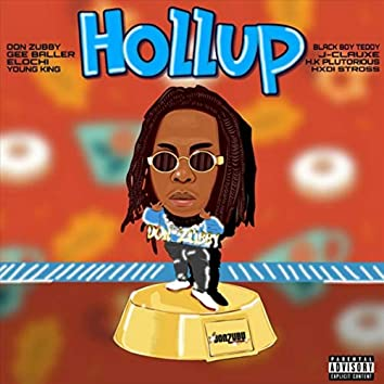 Hollup (feat. Gee Baller, HXDI Stross, Elochi, HK Plutorious, Blackboy Teddy, J Clauxe & Young King)