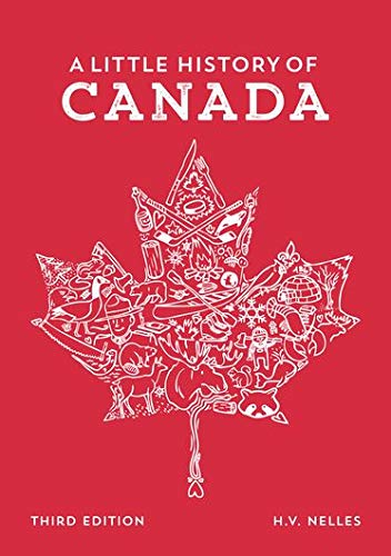 Compare Textbook Prices for A Little History of Canada 3 Edition ISBN 9780199028771 by Nelles, H.V.