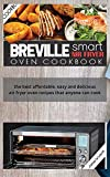 Breville Smart Air Fryer Oven Cookbook: The Best Affordable, Easy and Delicious Air Fryer Oven Recipes That Anyone Can Cook