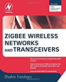 ZigBee Wireless Networks and Transceivers...