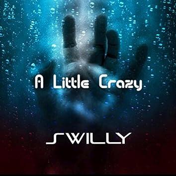 A Little Crazy