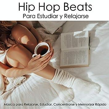 Hip Hop Beats Para Estudiar Y Relajarse - Música Para Relajarse, Estudiar, Concentrarse Y Memorizar Rápido