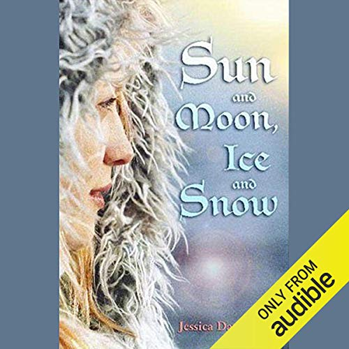 Sun and Moon, Ice and Snow  audiobook cover art