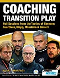 Coaching Transition Play - Full Sessions from the Tactics of Simeone, Guardiola, Klopp, Mourinho & Ranieri - Michail Tsokaktsidis