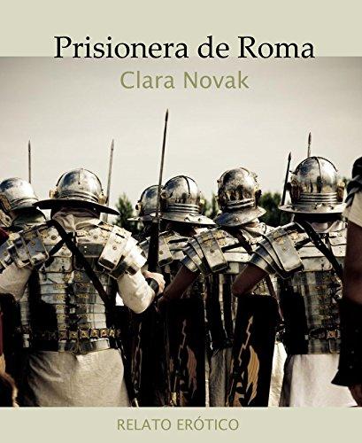 Prisionera de Roma: Relato erótico (El hombre de Calacia)