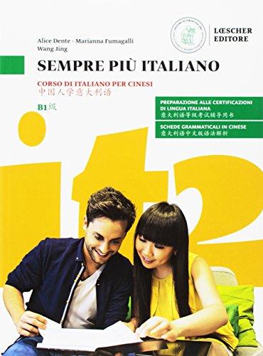 Sempre più italiano. Corso di italiano per cinesi. Livello B1