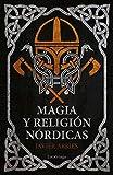 Magia y religión nórdicas (ENIGMAS Y CONSPIRACIONES)