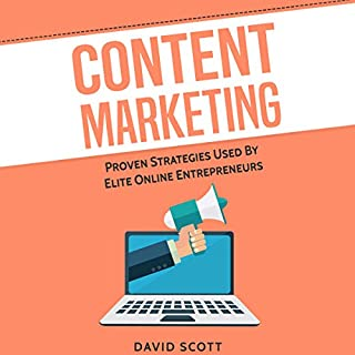 Content Marketing: Proven Strategies Used By Elite Online Entrepreneurs audiobook cover art
