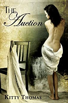 The Auction by [Kitty Thomas]