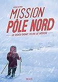 Mission Pôle Nord (Docu dont tu es le héros)