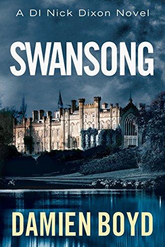 Swansong (DI Nick Dixon Crime Book 4) (English Edition)