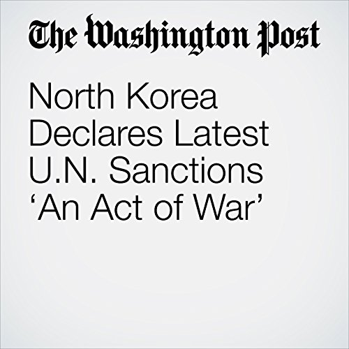 North Korea Declares Latest U.N. Sanctions 'An Act of War' copertina