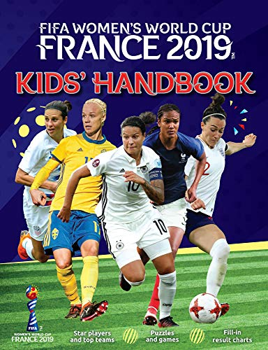 FIFA Women's World Cup France 2019: Kids' Handbook: Star Players, top teams, puzzles and games