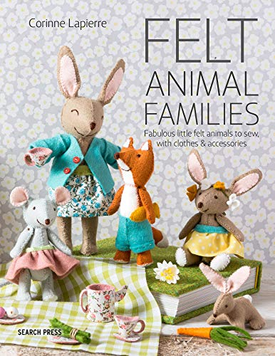 Compare Textbook Prices for Felt Animal Families: Fabulous Little Felt Animals To Sew, With Clothes & Accessories Illustrated Edition ISBN 9781782216223 by Lapierre, Corinne