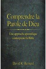 Comprendre la Parole de Dieu: Une approche apostolique à interpréter la Bible Broché