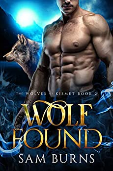 Wolf Found (The Wolves of Kismet Book 2) by [Sam Burns]