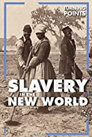 Slavery in the New World (Turning Points)