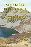 Actually, I'm English: rediscovering my homeland on foot and by motorbike (English Edition)