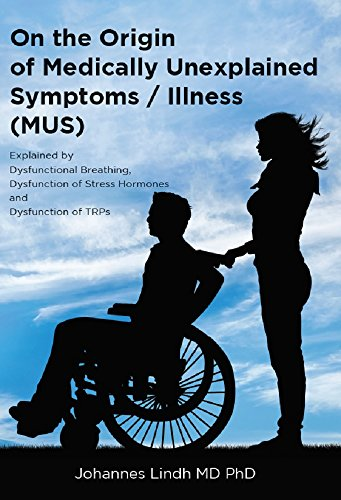 On the Origin of Medically Unexplained Symptoms / Illness / Burnout (MUS) (English Edition)