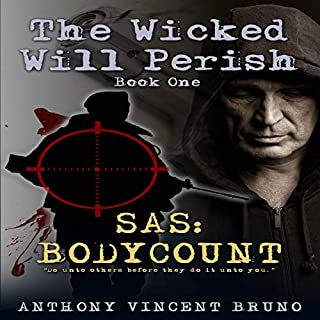 SAS: Body Count     The Wicked Will Perish, Book 1              By:                                                                                                                                 Anthony Vincent Bruno                               Narrated by:                                                                                                                                 Aubrey Parsons                      Length: 7 hrs and 26 mins     1 rating     Overall 4.0