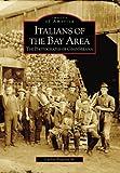 Italians of the Bay Area: The Photographs of Gino Sbrana (CA) (Images of America)