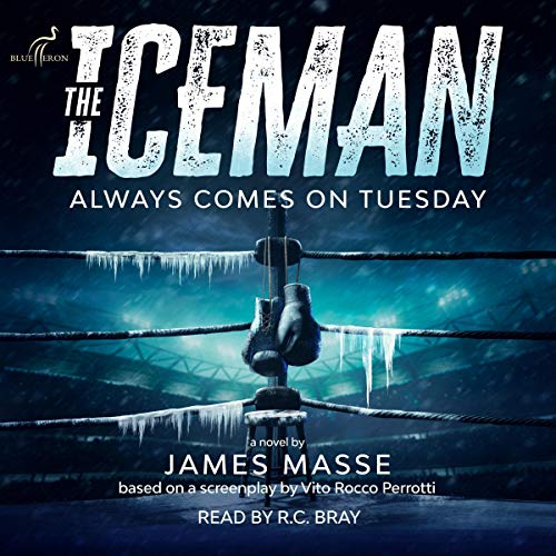 The Iceman Always Comes on Tuesday Audiobook By James Masse cover art