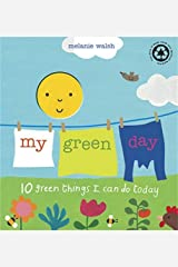 My Green Day: 10 Green Things I Can Do Today Hardcover
