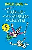 Charlie y el ascensor de cristal / Charlie and the Great Glass Elevator: COLECCIoN DAHL (Roald Dalh Collection)