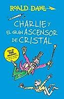 Charlie y el ascensor de cristal / Charlie and the Great Glass Elevator: COLECCIoN DAHL (Colección Roald Dahl)